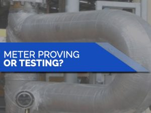 METER PROVING IMAGE 1 300x225 - The Definitive Article on the Differences Between Meter Proving & Testing